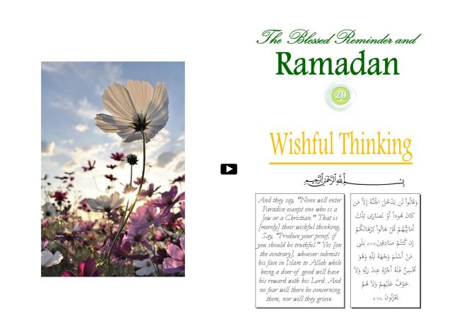 The Blessed Reminder and Ramadan (29) Wishful Thinking
