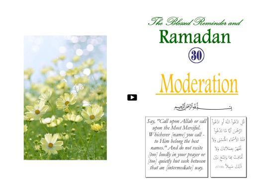 The Blessed Reminder and Ramadan (30) Moderation