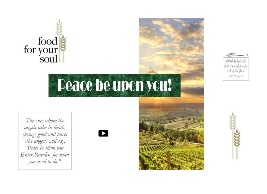 food for your soul - Peace be upon you!